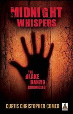 Midnight Whispers : The Blake Danzig Chronicles - Curtis Christopher Comer