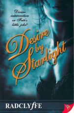 Desire by Starlight : Divine intervention or Fate's little joke? - Radclyffe