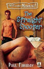 The Straight Shooter : A Nate Dainty Manhunt! - Paul Faraday