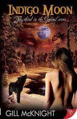Indigo Moon : The Third In The Garoul Series - Gill McKnight