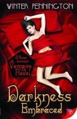 Darkness Embraced : A Rosso Lussuria Vampire Novel - Winter Pennington