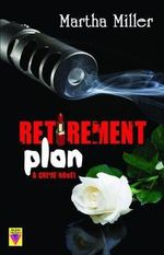 Retirement Plan : A Crime Novel - Martha Miller