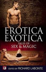 Erotica Exotica : Stories of Sex Before Stonewall
