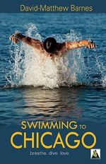 Swimming to Chicago : Breathe - Dive - Love - David-Mathew Barnes