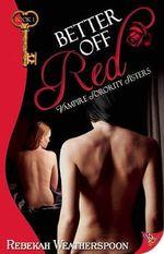 Better Off Red : Vampire Sorority Sisters - Rebekah Weatherspoon