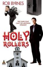 Holly Rollers : The gang that can't do anything straight - Rob Byrnes
