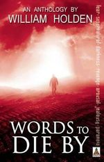 Words to Die by - William Holden