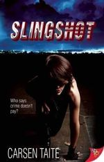 Slingshot : Who says crime doesn't pay? - Carsen Taite