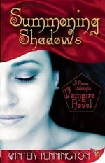 Summoning Shadows : A Rosso Lussuria Vampire Novel - Winter Pennington