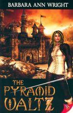 The Pyramid Waltz - Barbara Ann Wright