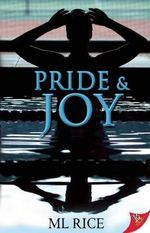 Pride and Joy - M. L. Rice