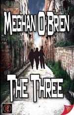 The Three - Meghan O'Brien