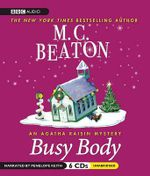 Busy Body : An Agatha Raisin Mystery - M C Beaton