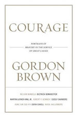 Courage : Eight Portraits - Gordon Brown