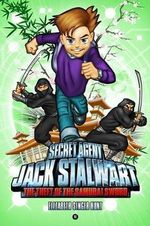 The Theft of the Samurai Sword : Japan : Jack Stalwart, Secret agent Series : Book 11 - Elizabeth Singer Hunt