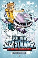 The Fight for the Frozen Land : Arctic : Jack Stalwart, Secret agent Series : Book 12 - Elizabeth Singer Hunt