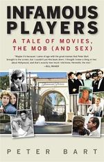 Infamous Players : A Tale of Movies, the Mob (and Sex) - Peter Bart