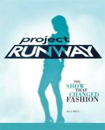 Project Runway : 10 Seasons of the Show That Changed Fashion - Elia Mell