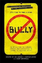 Bully : An Action Plan for Teachers and Parents to Combat the Bullying Epidemic in America - Lee Hirsch
