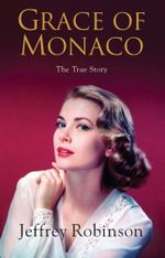 Grace of Monaco - Jeffrey Robinson