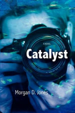 Catalyst - Morgan D Jones