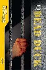 Case of the Dead Duck, the (Detective) - Anne E. Schraff