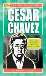 Cesar Chavez - Anne Schraff