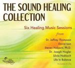 The Sound Healing Collection : Six Healing Music Sessions - Dr Jeffrey Thompson