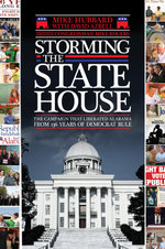 Storming the State House : The Campaign That Liberated Alabama from 136 Years of Democrat Rule - Mike Hubbard