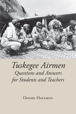 Tuskegee Airmen Questions and Answers for Students and Teachers - Daniel Haulman