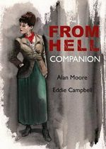 The from Hell Companion : Essays on the Educational Power of Sequential Art - Eddie Campbell