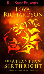 The Atlantean Birthright - The Eternal Love of the Seekers Book 1 - Toya Richardson