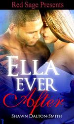 Ella Ever After - Shawn Dalton-Smith
