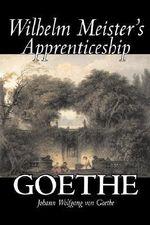 Wilhelm Meister's Apprenticeship - Johann Wolfgang von Goethe