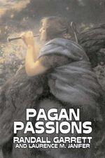 Pagan Passions - Randall Garrett