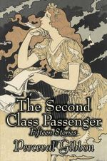 The Second Class Passenger - Perceval Gibbon