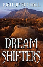 Dream Shifters - Joan Upton Hall