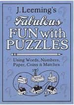 Fabulous Fun with Puzzles : Using Words, Numbers, Paper, Coin and Matches - J. Leeming