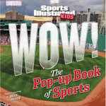 Sports Illustrated Kids WOW! : The Pop-Up Book of Sports - Bruce Foster
