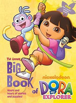 Dora the Explorer : The Annual Big Book : Annual Big Book of Nickelodeon...