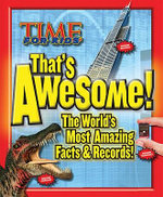 Time for Kids That's Awesome! : The World's Most Amazing Facts and Records!