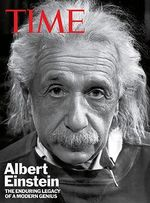 Time Albert Einstein : The Enduring Legacy of a Modern Genius - Richard Lacayo