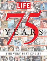 Life 75 Years - Large Format Hardcover Edition : The Very Best of Life - Life Magazine