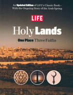 LIFE Holy Lands : One Place Three Faiths