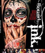 Bound by Ink : Tattoo Lifestyle and Culture - Bound By Ink