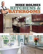 Kitchens and Bathrooms : 36 Inspirational Individually-designed Homes - Mike Holmes