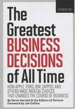 Fortune the Greatest Business Decisions of All Time - Verne Harnish