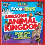 Time for Kids Book of Why : Awesome Animal Kingdom - Time For Kids Magazine