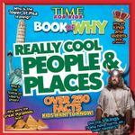 Time for Kids Book of Why : Really Cool People and Places - Time For Kids Magazine