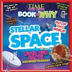 Time for Kids Book of Why : Stellar Space - Time For Kids Magazine